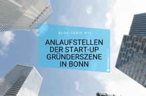 Anlaufstellen der Start-up Gründerszene in Bonn