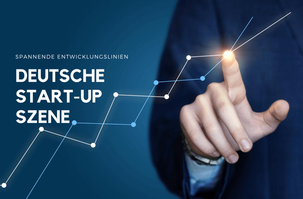 Entwicklung Start-up Szene Deutschland