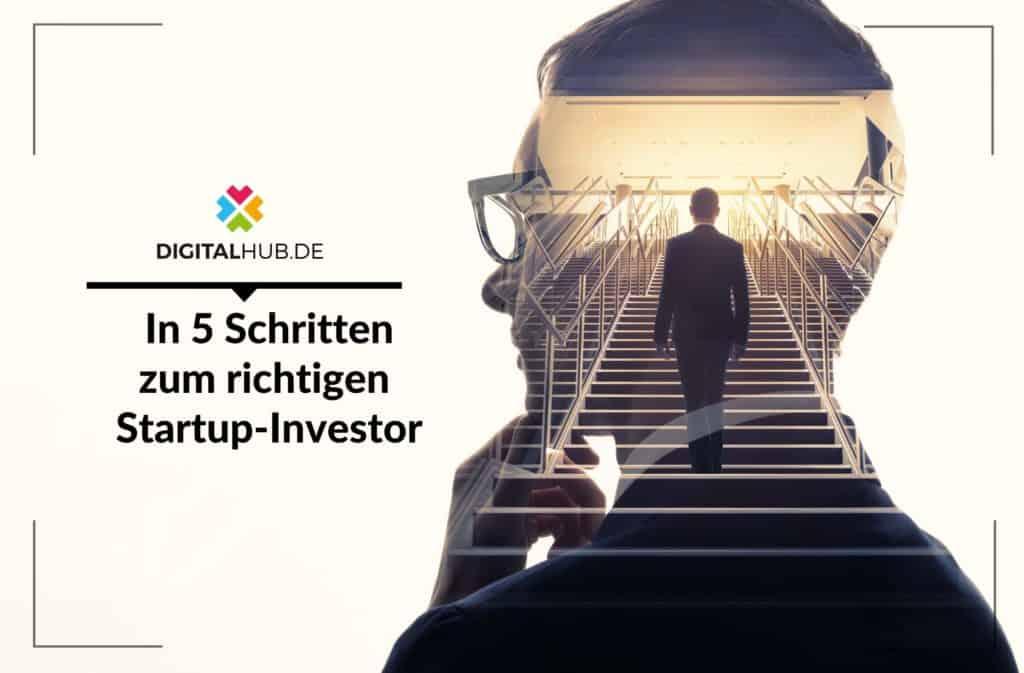 In 5 Schritten zum richtigen Startup-Investor