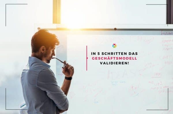 Geschäftsmodell validieren Start-up