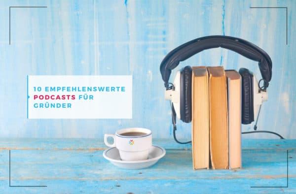 Podcasts für Gründerinnen und Gründer
