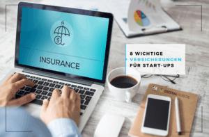Wichtige Versicherungen für Startups