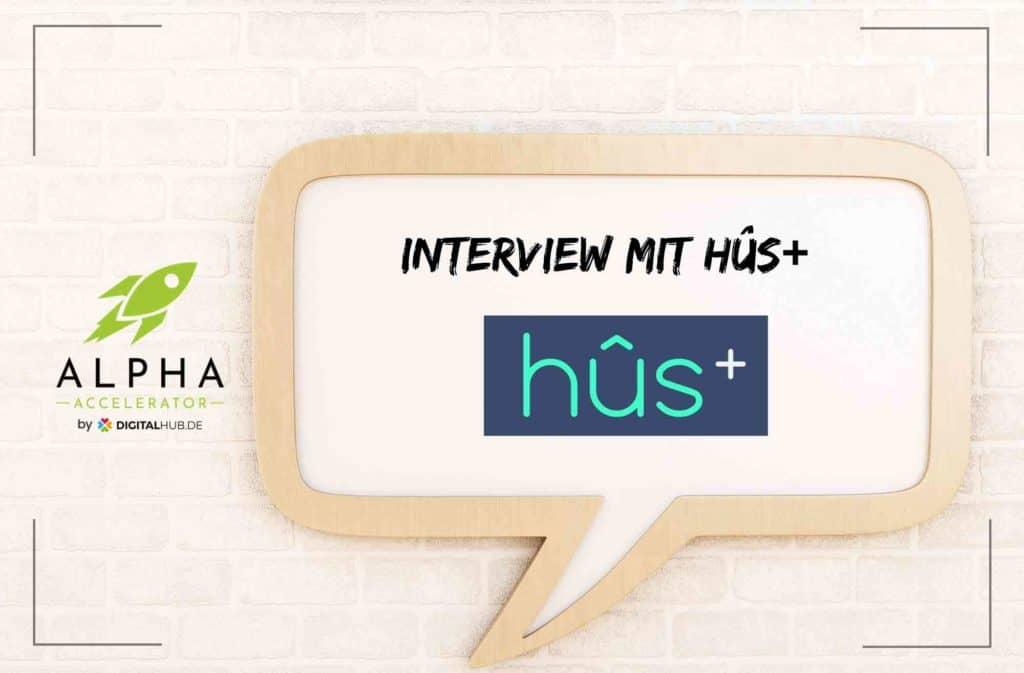 hûs+ im Interview