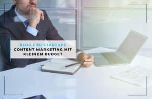 Blog für Startups: Content Marketing mit kleinem Budget