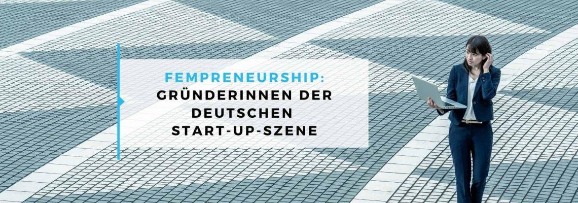 Fempreneurship: Gründerinnen der deutschen Start-up-Szene