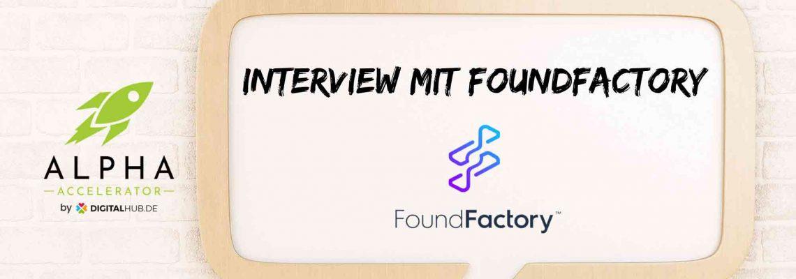 Interview mit FoundFactory
