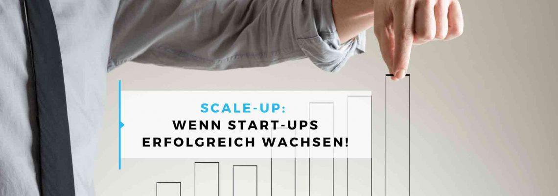 Scale-up Wenn Start-ups erfolgreich wachsen!