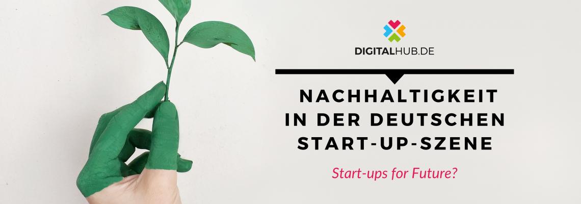 Start-ups for Future Nachhaltigkeit Start-up Szene