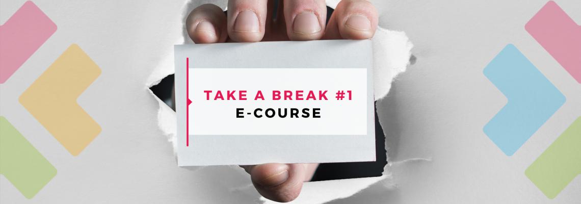 Take a break #1: Startup & Go [E-Course]